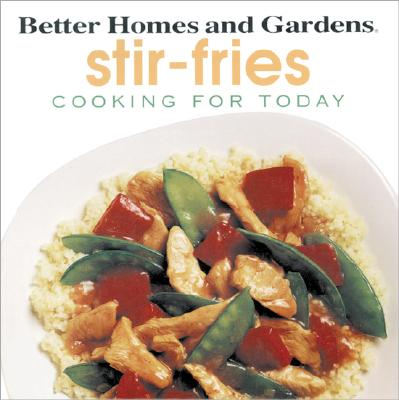 Image for Better Homes and Gardens Cooking for Today: Stir-Fries