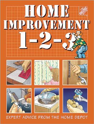 Image for Home Improvement 1-2-3: Expert Advice from the Home Depot