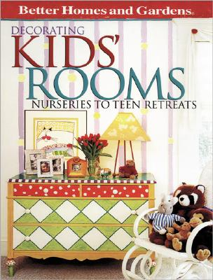 Image for Decorating Kids' Rooms: Nurseries to Teen Retreats (Better Homes & Gardens)