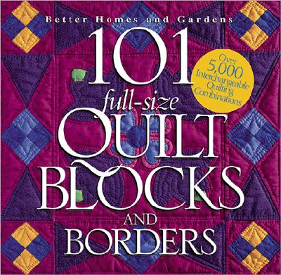 Image for 101 FULL-SIZE QUILT BLOCKS AND BORDERS