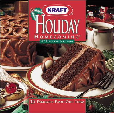 Image for Holiday Homecoming: 87 Festive recipes; 15 fabulous food gift Ideas