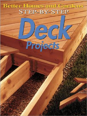 Image for Step-by-Step Deck Projects (Better Homes & Gardens Step-By-Step)