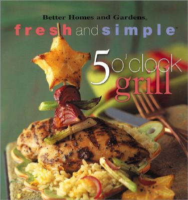 Image for 5 O'Clock Grill (Better Homes and Gardens)