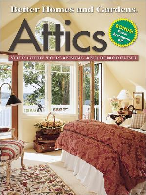 Image for ATTICS YOUR GUIDE TO PLANNING AND REMODELING