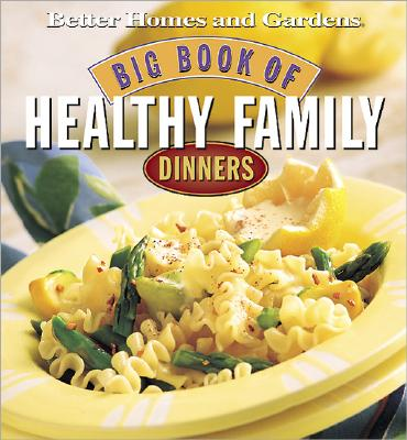 Image for Big Book of Healthy Family Dinners (Better Homes & Gardens)