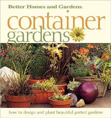 Image for Container Gardens: Fresh Ideas for Creating Beautiful Potted Gardens
