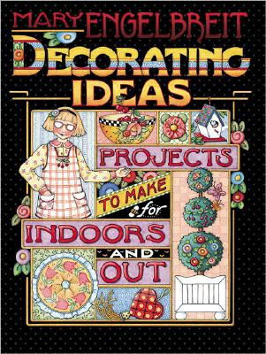 Image for Mary Engelbreit Decorating Ideas: Projects to Make for Indoors and Out
