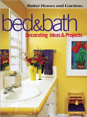 Image for Bed & Bath: Decorating Ideas & Projects (Better Homes and Gardens(R))