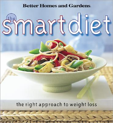 Image for The Smart Diet: The Right Approach to Weight Loss (Better Homes and Gardens(R))
