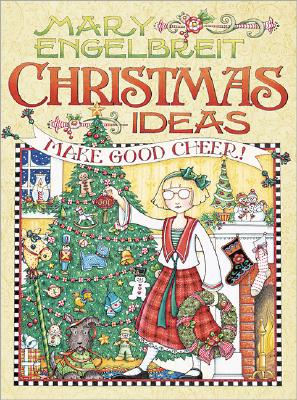 Image for Mary Engelbreit Christmas Ideas: Make Good Cheer Engelbreit, Mary