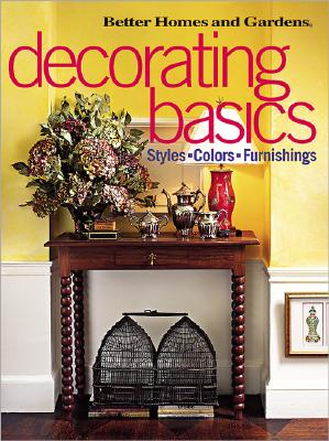 Image for Decorating Basics: Styles, Colors, Furnishings (Better Homes & Gardens)