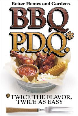 Image for Better Homes and Gardens BBQ P.D.Q.: Twice the Flavor, Twice as Easy