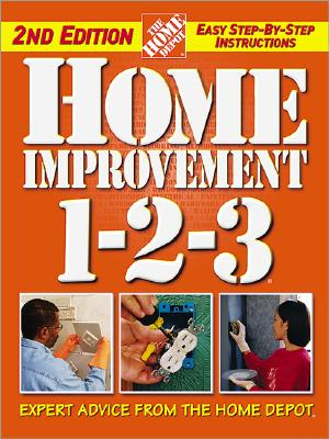 Image for Home Improvement 1-2-3: Expert Advice from The Home Depot (Home Depot ... 1-2-3)