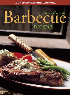 Image for All-Time-Favorite Barbecue Recipes by Better Homes and Gardens Books