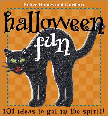 Image for Halloween Fun: 101 Ideas to get in the spirit (Better Homes & Gardens)