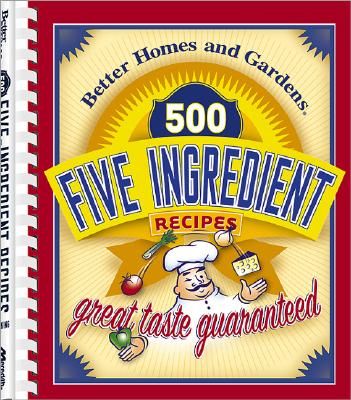 Image for 500 Five-Ingredient Recipes (Better Homes & Gardens)