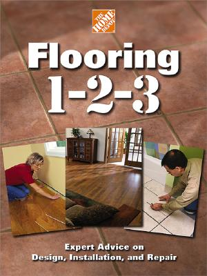Image for Flooring 1-2-3: Expert Advice on Design, Installation, and Repair (Home Depot ... 1-2-3)