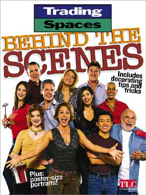 Image for Trading Spaces Behind the Scenes: Including Decorating Tips and Tricks