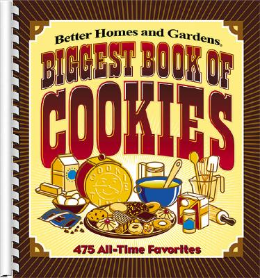 Image for Better Homes and Gardens Biggest Book of Cookies: 475 All-Time Favorites