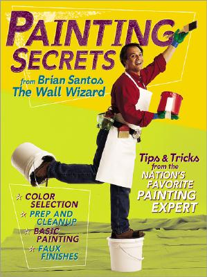 Image for Painting Secrets: Tips & Tricks from the Nation's Favorite Painting Expert