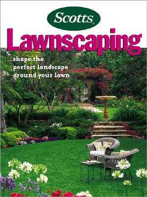 Image for LAWNSCAPING: SHAPE THE PERFECT LANDSCAPE AROUND YOUR LAWN