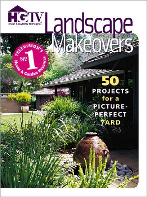 Landscape Makeovers, Haupert, Dave, and Riggenbach, Jan, and HGTV