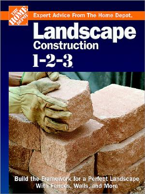 Image for Landscape Construction 1-2-3: Expert Advice from the Home Depot