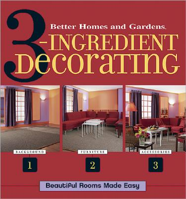 Image for 3 Ingredient Decorating (Better Homes & Gardens)