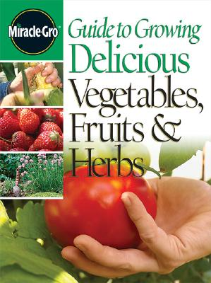 Image for Guide to Growing Delicious Vegetables Fruits & Herbs