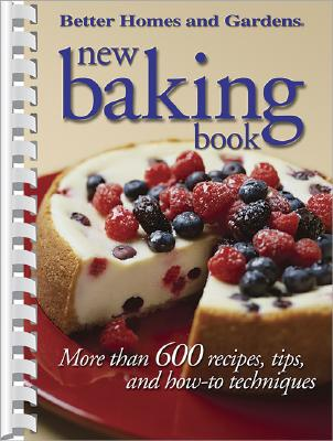 "Image for ""New Baking Book: More than 600 Recipes, Tips, and How-to Techniques (Better Homes & Gardens)"""