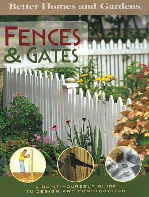 Image for Better homes and Gardens: Fences & Gates A Do-It-Yourself Guide to Design and construction