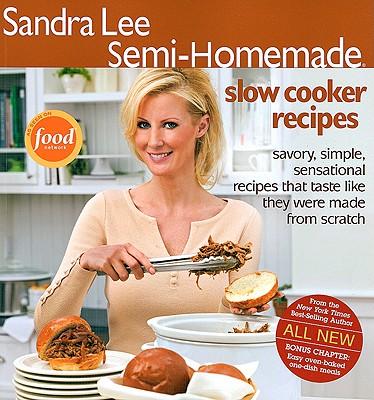 Image for Semi-Homemade Slow Cooker Recipes (Sandra Lee Semi-Homemade)