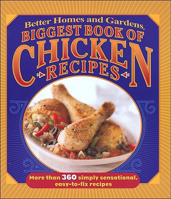 Image for Biggest Book of Chicken Recipes (Better Homes & Gardens Cooking)