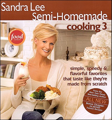Image for Sandra Lee Semi-Homemade Cooking 3