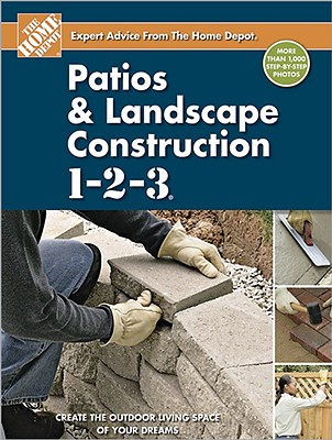 Image for Patios and Landscape Construction 1-2-3 (Home Depot 1-2-3)