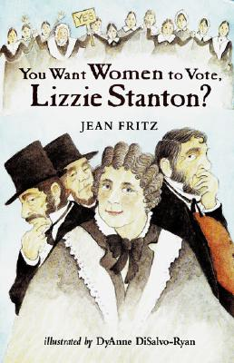 Image for You Want Women to Vote, Lizzie Stanton?