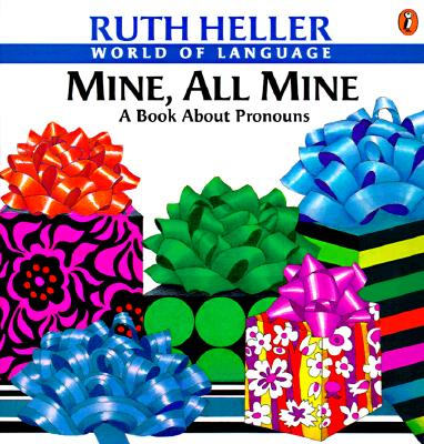 Mine, All Mine: A Book About Pronouns, Heller, Ruth
