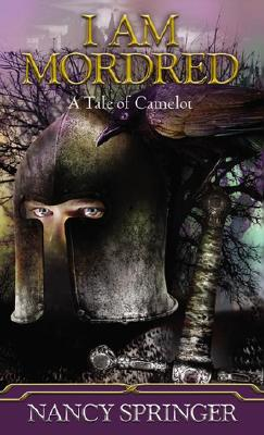 I Am Mordred: A Tale of Camelot, Springer, Nancy