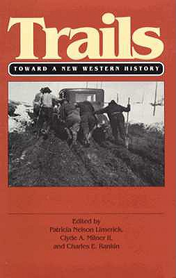 Trails: Toward a New Western History, Patricia Nelson (EDT) Limerick