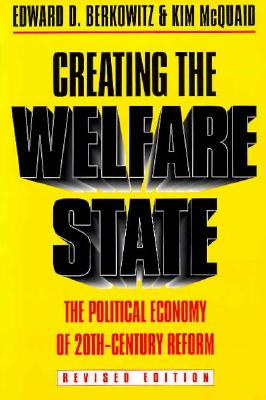 Image for Creating the Welfare State: The Political Economy of Twentieth-Century Reform: Revised Edition
