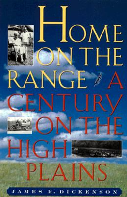Image for Home on the Range: A Century on the High Plains