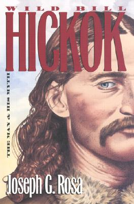 Image for Wild Bill Hickok: The Man and His Myth