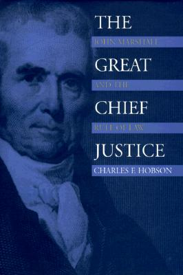 Image for The Great Chief Justice: John Marshall and the Rule of Law