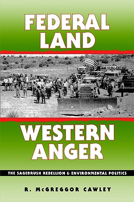 Image for Federal Land, Western Anger: The Sagebrush Rebellion and Environmental Politics (Development of Western Resources)