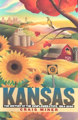 Image for Kansas: The History of the Sunflower State, 1854-2000