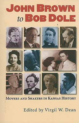 Image for John Brown to Bob Dole: Movers and Shakers in Kansas History