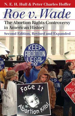 Image for Roe v. Wade: The Abortion Rights Controversy in American History, 2nd Edition (Landmark Law Cases and American Society)
