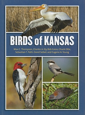 Birds of Kansas, Max C. Thompson, Charles A. Ely, Bob Gress, Chuck Otte, Sebastian T. Patti, David Seibel, Eugene A. Young