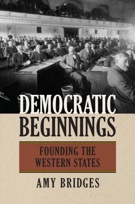 Image for Democratic Beginnings: Founding the Western States