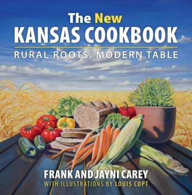 Image for The New Kansas Cookbook: Rural Roots, Modern Table